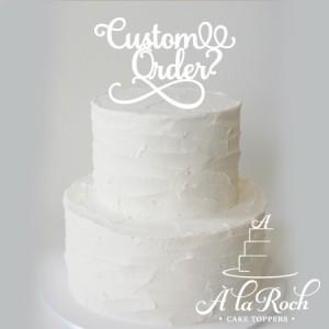 Custom Order Acrylic Cake Topper